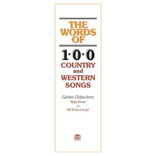 OSSIAN PUBLICATIONS WORDS OF 100 COUNTRY AND WESTERN SONGS - VOICE