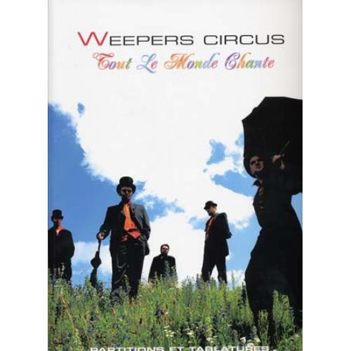 UNIVERSAL MUSIC PUBLISHING WEEPERS CIRCUS TOUT LE MONDE CHANTE PVG TAB