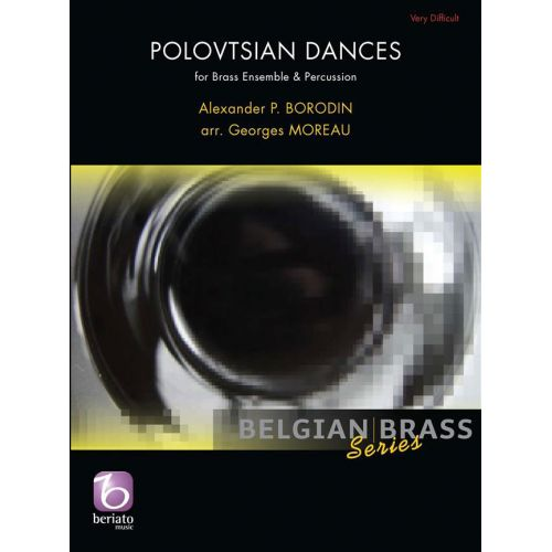 BERIATO MUSIC BORODIN A. - POLOVTSIAN DANCES - BRASS ENSEMBLE & PERCUSSION (arr. Georges MOREAU)