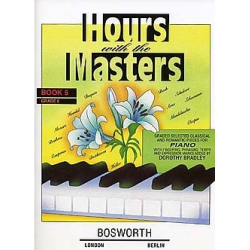 BOSWORTH DOROTHY BRADLEY HOURS WITH THE MASTERS BOOK 5 GRADE 6 - PIANO SOLO