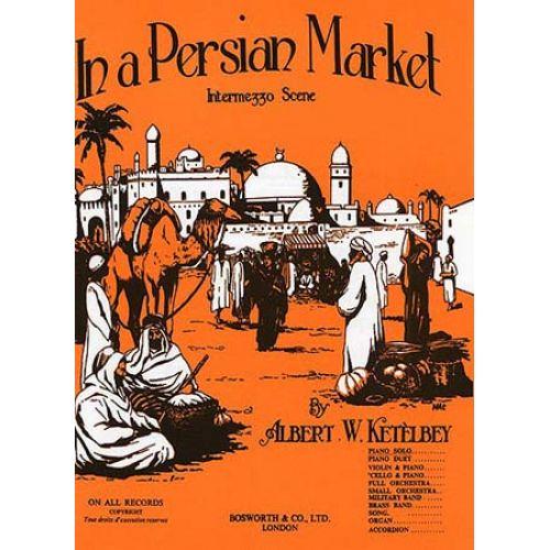 BOSWORTH KETELBEY ALBERT - IN A PERSIAN MARKET (INTERMEZZO SCENE) - PIANO SOLO