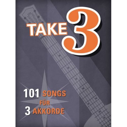 MUSIC SALES TAKE THREE - 101 SONGS FÜR 3 AKKORDE - MELODY LINE, LYRICS AND CHORDS