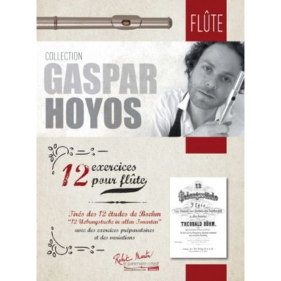 ROBERT MARTIN HOYOS GASPARD - BOHM THEOBALD - 12 EXERCICES POUR FLUTE