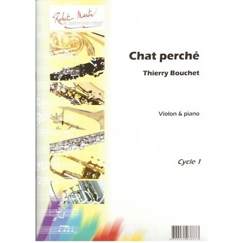ROBERT MARTIN BOUCHET T. - CHAT PERCHÉ