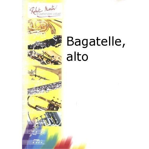 ROBERT MARTIN BOUVARD - BAGATELLE, ALTO