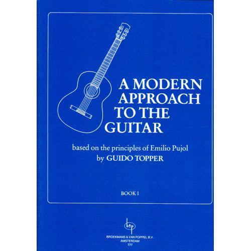 BROEKMANS & VAN POPPEL B.V. TOPPER GUIDO - A MODERN APPROACH TO THE GUITAR VOL.1