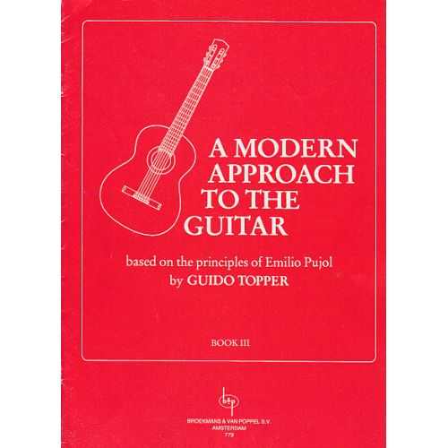 BROEKMANS & VAN POPPEL B.V. TOPPER GUIDO - A MODERN APPROACH TO THE GUITAR VOL.3
