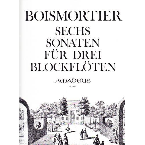 AMADEUS BOISMORTIER JOSEPH BODIN (DE) - 6 SONATEN OP.7 3 FÜR DREI BLOCKFLÖTEN