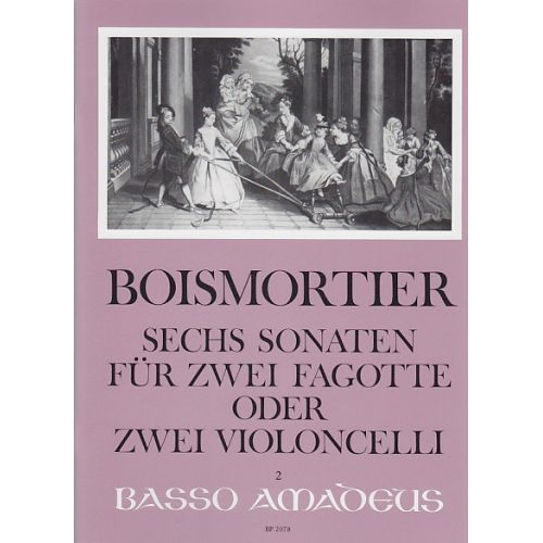 AMADEUS BOISMORTIER - 6 SONATES POUR 2 BASSONS OU VIOLONCELLES