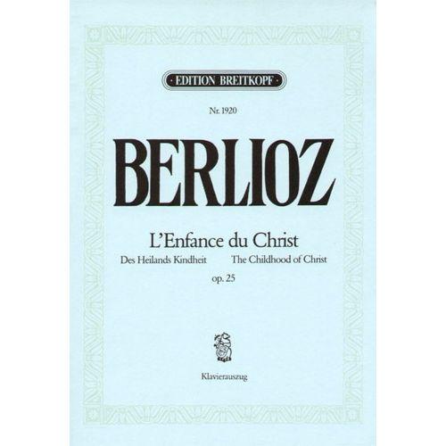 EDITION BREITKOPF BERLIOZ H. - L'ENFANCE DU CHRIST OP. 25