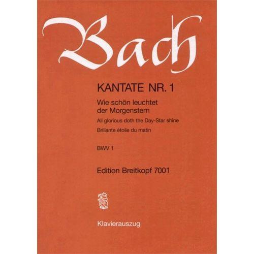 EDITION BREITKOPF BACH J.S. - KANTATE 1 WIE SCHON LEUCHTET
