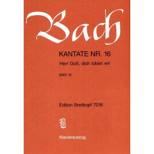 EDITION BREITKOPF BACH J.S. - KANTATE 16 HERR GOTT, DICH