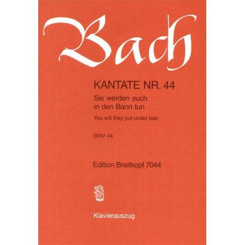 EDITION BREITKOPF BACH J.S. - KANTATE 44 SIE WERDEN EUCH IN