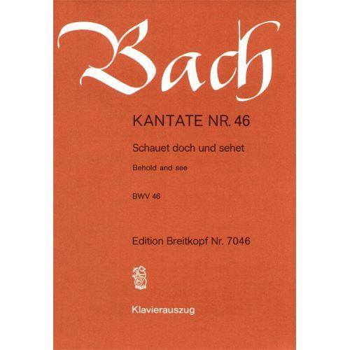 EDITION BREITKOPF BACH J.S. - KANTATE 46 SCHAUET DOCH UND