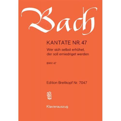 EDITION BREITKOPF BACH J.S. - KANTATE 47 WER SICH SELBST