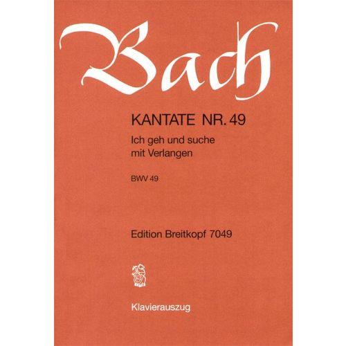 EDITION BREITKOPF BACH J.S. - KANTATE 49 ICH GEH UND SUCHE