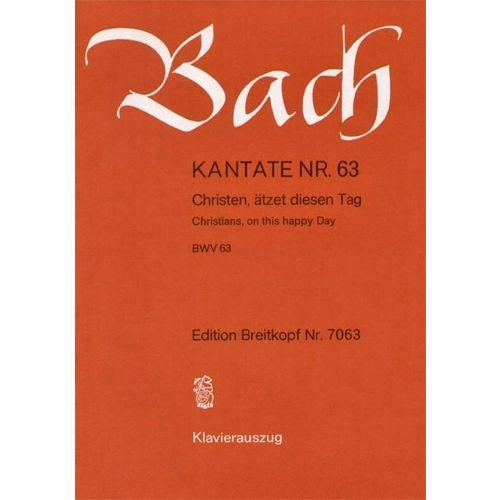 EDITION BREITKOPF BACH J.S. - KANTATE 63 CHRISTEN ATZET
