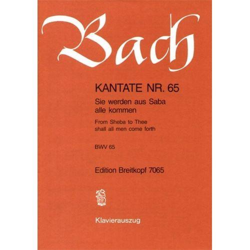 EDITION BREITKOPF BACH J.S. - KANTATE 65 SIE WERDEN AUS - CHANT, CHOEUR, PIANO