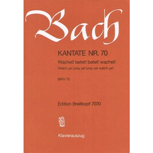 EDITION BREITKOPF BACH J.S. - KANTATE 70 WACHET! BETET!