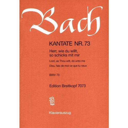 EDITION BREITKOPF BACH J.S. - KANTATE 73 HERR, WIE DU WILLT