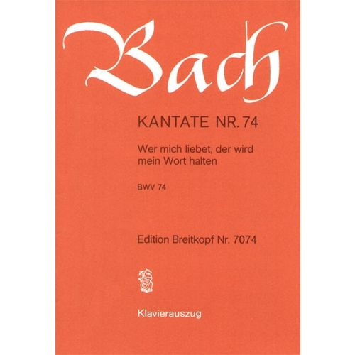 EDITION BREITKOPF BACH J.S. - KANTATE 74 WER MICH LIEBET