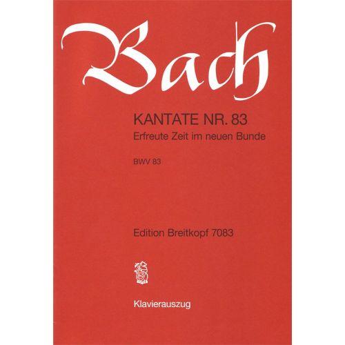 EDITION BREITKOPF BACH J.S. - KANTATE 83 ERFREUTE ZEIT IM