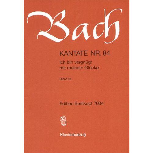 EDITION BREITKOPF BACH J.S. - KANTATE 84 ICH BIN VERGNUGT