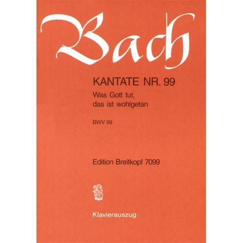 EDITION BREITKOPF BACH J.S. - KANTATE 99 WAS GOTT TUT, DAS