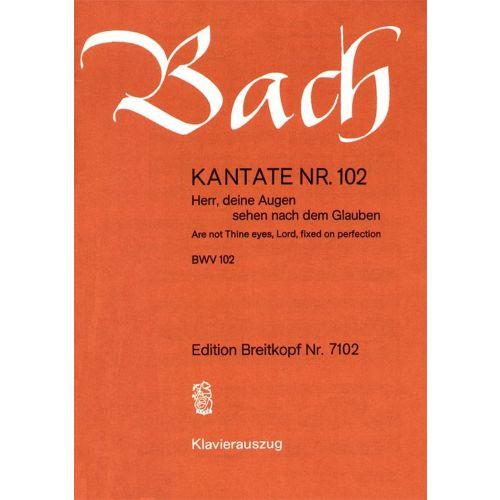 EDITION BREITKOPF BACH J.S. - KANTATE 102 HERR, DEINE AUGEN
