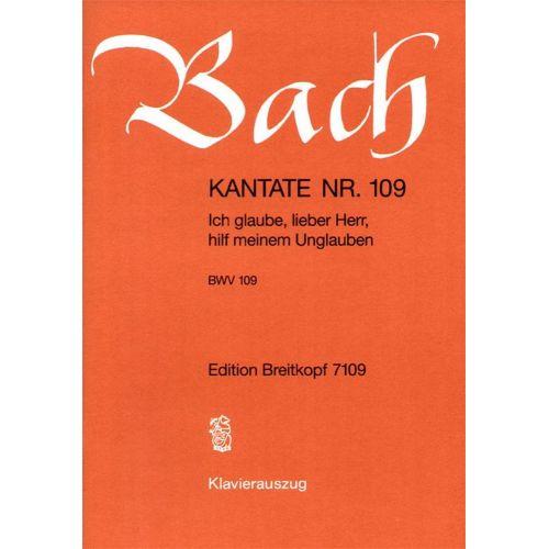 EDITION BREITKOPF BACH J.S. - KANTATE 109 ICH GLAUBE, LIEBER