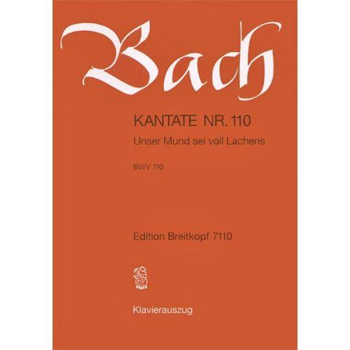 EDITION BREITKOPF BACH J.S. - KANTATE 110 UNSER MUND SEI - CHANT, CHOEUR, PIANO