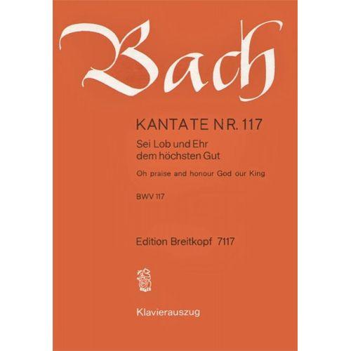 EDITION BREITKOPF BACH J.S. - KANTATE 117 SEI LOB UND EHR