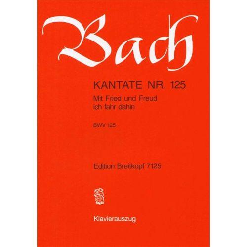 EDITION BREITKOPF BACH J.S. - KANTATE 125 MIT FRIED UND