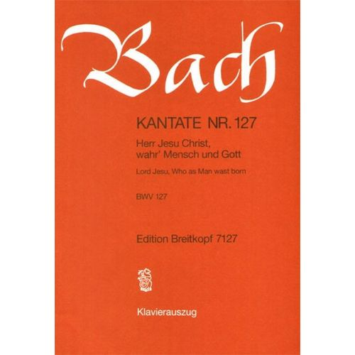 EDITION BREITKOPF BACH J.S. - KANTATE 127 HERR JESU CHRIST