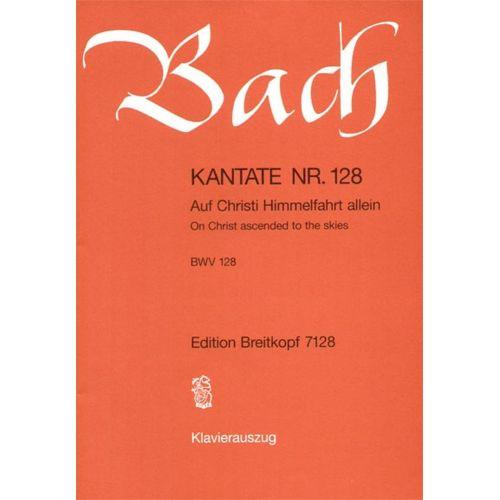 EDITION BREITKOPF BACH J.S. - KANTATE 128 AUF CHRISTI HIMMEL