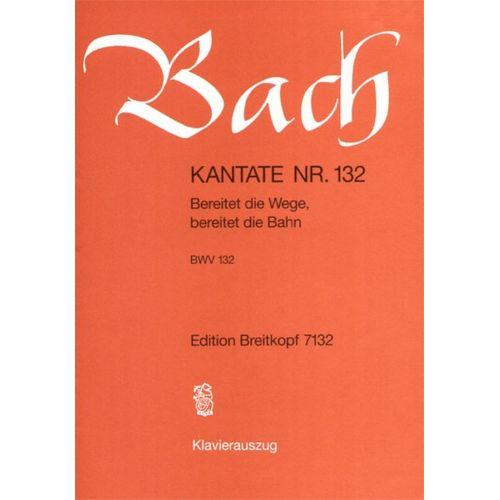 EDITION BREITKOPF BACH J.S. - KANTATE 132 BEREITET DIE WEGE