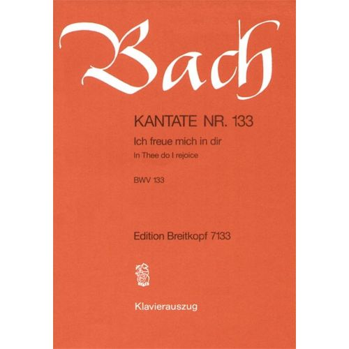 EDITION BREITKOPF BACH J.S. - KANTATE 133 ICH FREUE MICH IN