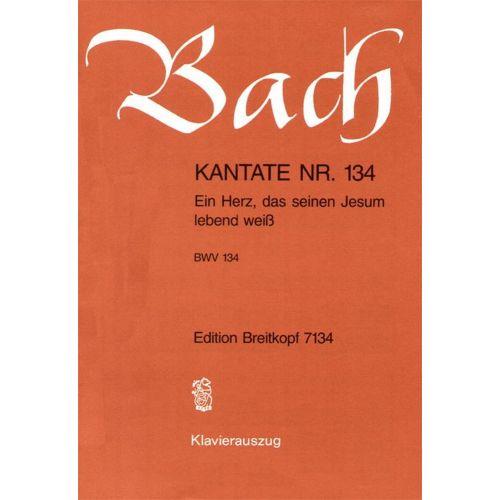 EDITION BREITKOPF BACH J.S. - KANTATE 134 EIN HERZ, DAS SEIN