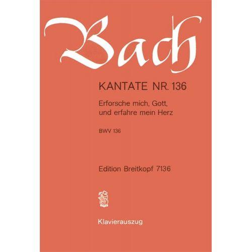 EDITION BREITKOPF BACH J.S. - KANTATE 136 ERFORSCHE MICH - CHANT, CHOEUR, PIANO