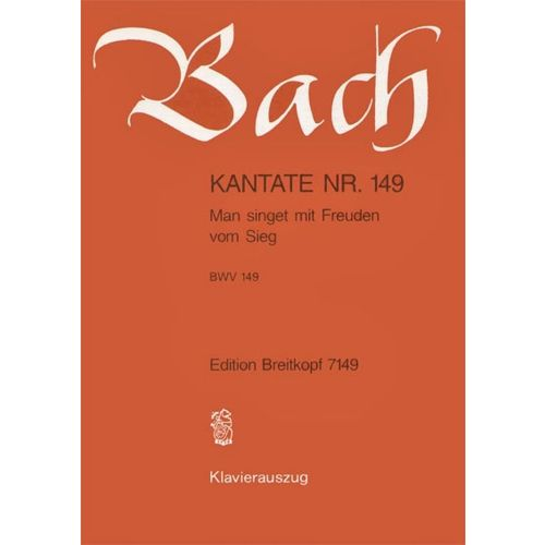 EDITION BREITKOPF BACH J.S. - KANTATE 149 MAN SINGET MIT