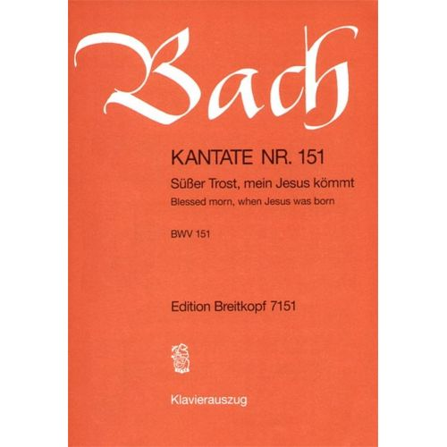 EDITION BREITKOPF BACH J.S. - KANTATE 151 SUSSER TROST, MEIN