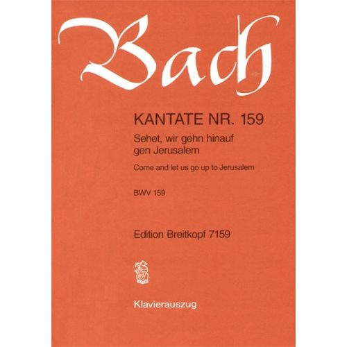 EDITION BREITKOPF BACH J.S. - KANTATE 159 SEHET, WIR GEHN
