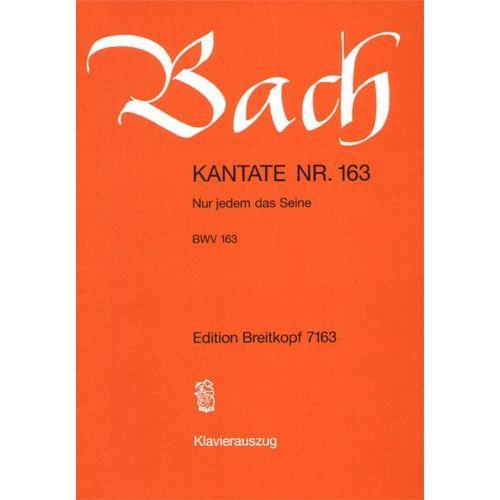 EDITION BREITKOPF BACH J.S. - KANTATE 163 NUR JEDEM DAS