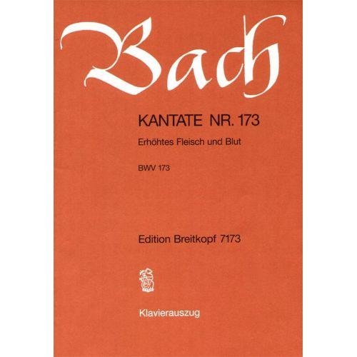 EDITION BREITKOPF BACH J.S. - KANTATE 173 ERHÖHTES FLEISCH