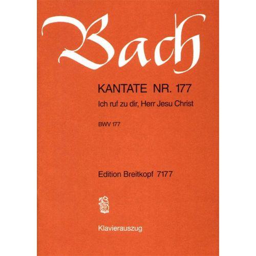 EDITION BREITKOPF BACH J.S. - KANTATE 177 ICH RUFE ZU DIR