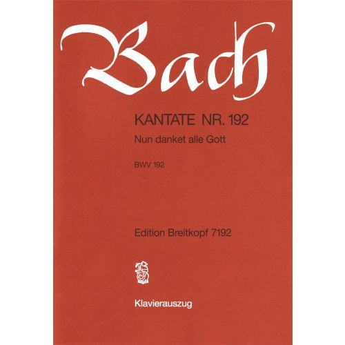 EDITION BREITKOPF BACH J.S. - KANTATE 192 NUN DANKET ALLE