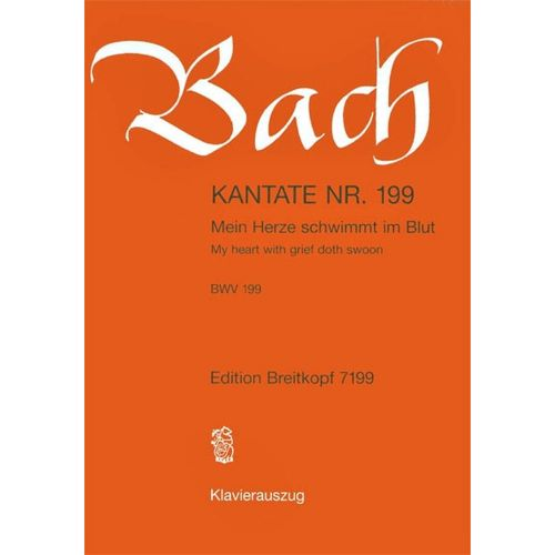 EDITION BREITKOPF BACH J.S. - KANTATE 199 MEIN HERZE SCHWIMM