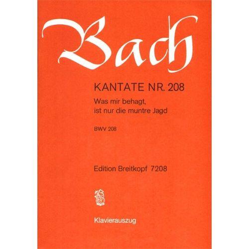 EDITION BREITKOPF BACH J.S. - KANTATE 208 WAS MIR BEHAGT,IST