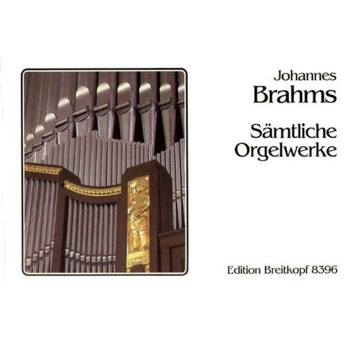 EDITION BREITKOPF BRAHMS J. - SAMTLICHE ORGELWERKE