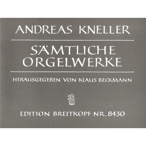 EDITION BREITKOPF KNELLER A. - SAMTLICHE ORGELWERKE